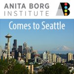 Anita Borg Institute Comes to Seattle